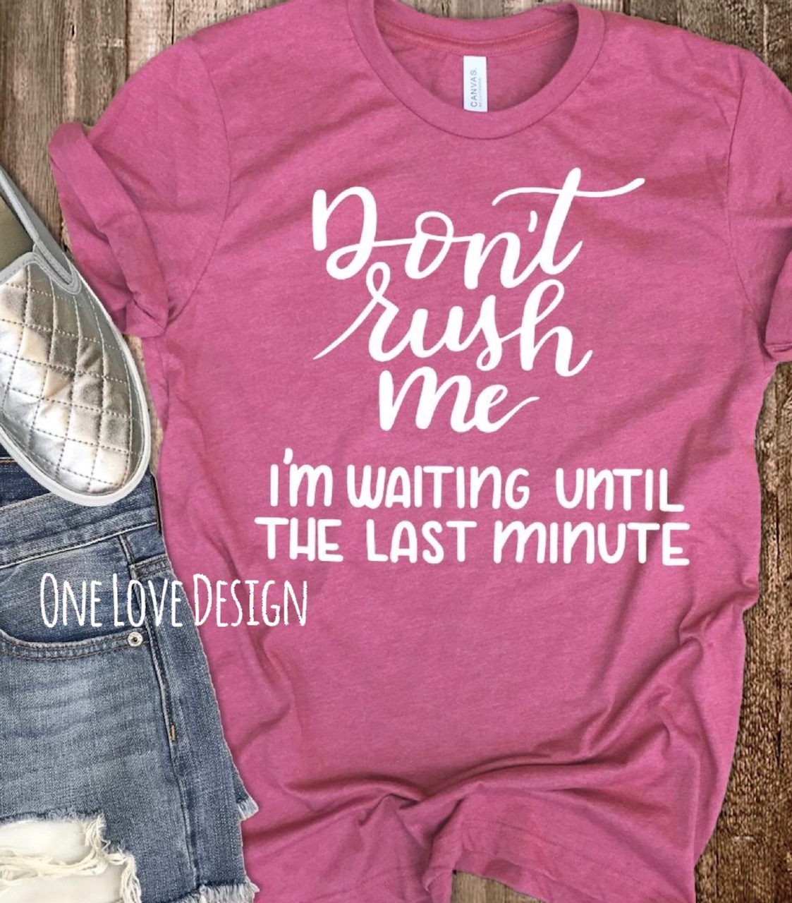 Don't rush me tee
