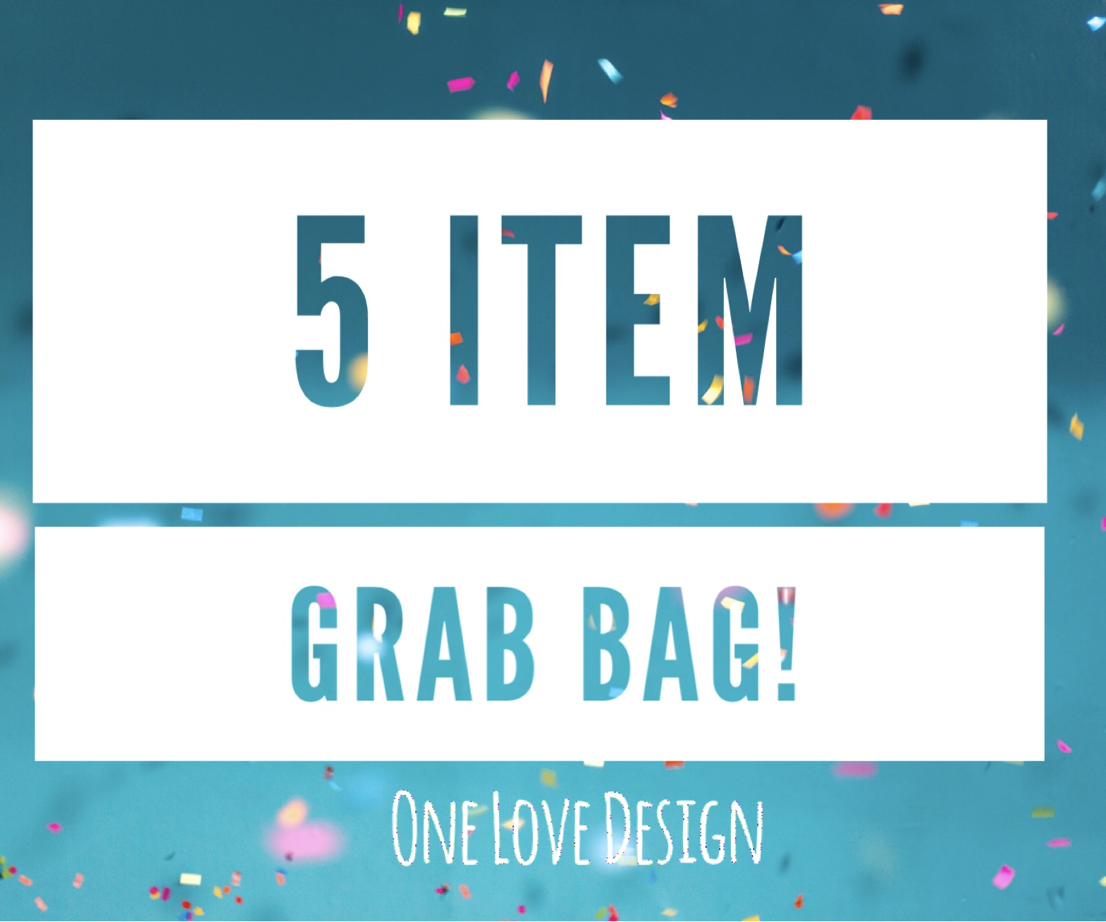 Five item grab bag