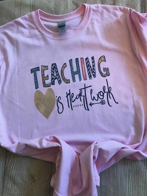 Teaching is Heart Work Tee