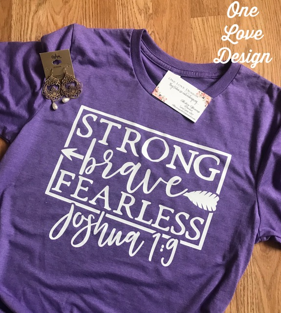 Strong, Brave, and Fearless Tee
