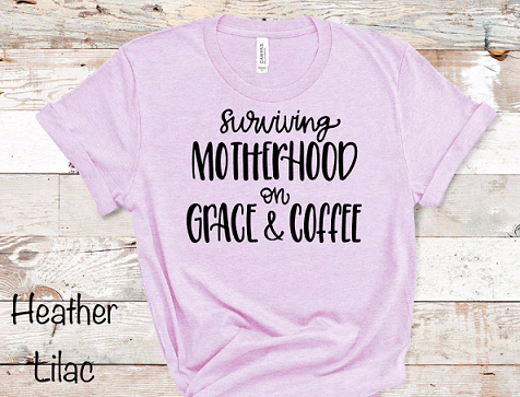 Surviving Motherhood Tee