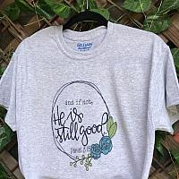 He Is Still Good Sublimation Tee