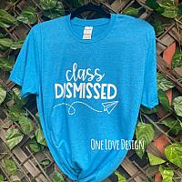 Class Dismissed Vinyl Tee